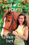 Blaze and the Dark Rider (Pony Club Secrets, #2)