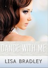 Dance with Me by Lisa Bradley