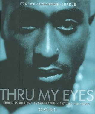 thru-my-eyes-thoughts-on-tupac-amaru-shakur-in-pictures-and-words