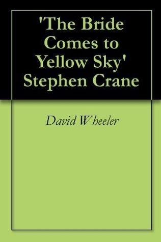 'The Bride Comes to Yellow Sky' Stephen Crane