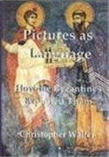 Pictures as Language: How the Byzantines Exploited Them