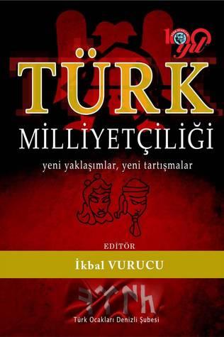 Türk Milliyetçiliği Yeni Yaklaşımlar Yeni Tartışmalar