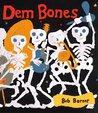 Dem Bones by Bob Barner