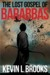 The Lost Gospel of Barabbas by Kevin L. Brooks