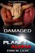 Damaged (Planet Alpha, #6)
