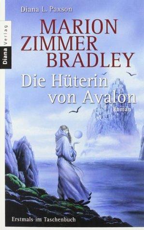Die Hüterin von Avalon by Diana L. Paxson