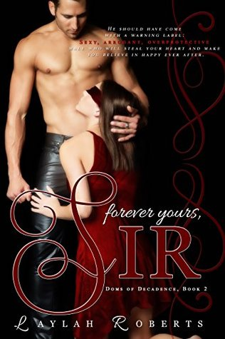 Forever Yours, Sir (Doms of Decadence, #2)