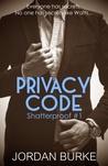 Privacy Code (Shatterproof, #1)