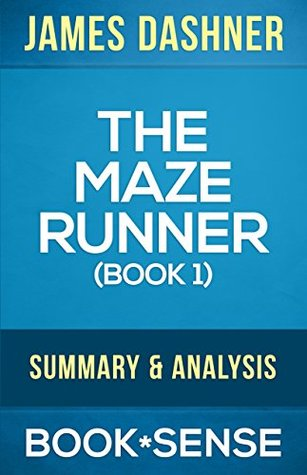 The Maze Runner: by James Dashner | Summary & Analysis (The Maze Runner Series, Book 1)