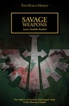 Savage Weapons by Aaron Dembski-Bowden