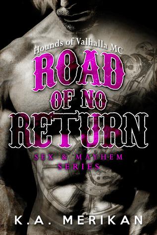 Road of No Return: Hounds of Valhalla MC (Sex & Mayhem, #1)