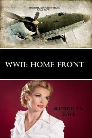 WWII: Home Front (Engineers of Flight Series)