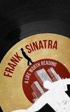 Frank Sinatra: A Life Worth Reading