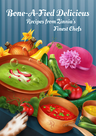 Bone-A-Fied Delicious: Recipes from Zinnia's Finest Chefs