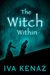 The Witch Within by Iva Kenaz