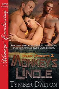 Monkey's Uncle (Drunk Monkeys, #2)
