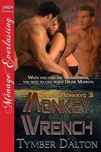 Monkey Wrench (Drunk Monkeys, #3)