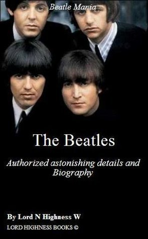 The Beatles - (authorized astonishing details and Biography) - Arts & Entertainment