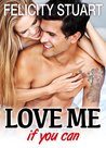 Love me (if you can) - vol. 1 by Felicity Stuart