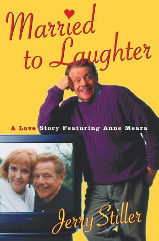 Married to laughter: a love story featuring anne meara par Jerry Stiller