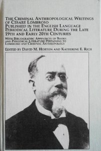 Criminal Anthropological Writings of Cesare Lombroso Published in the English Language Periodical Literature During the Late 19th and Early 20th ... Criminal Anthropology (Criminology Studies)
