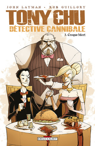 Tony chu, détective cannibale tome 3: croque mort by John Layman