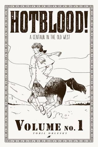 Hotblood!: A Centaur in the Old West