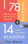 78 Reasons Why Your Book May Never Be Published and 14 Reasons Why Itjust Might