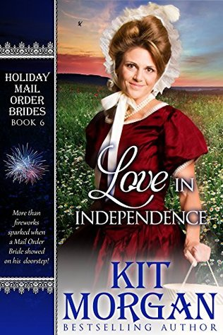 Love in Independence (Holiday Mail Order Brides #6)