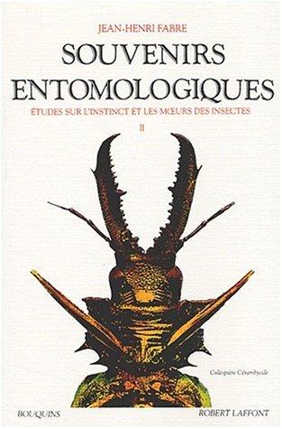 Souvenirs Entomologiques:Étude Sur L'instinct Et Les Moeurs Des Insectes, Suivi De