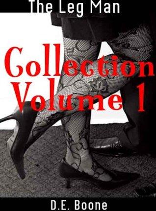 The Leg Man Collection Volume 1 (Erotic Romance) (The Leg Man Collection (Erotic Romance))