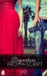 Departure from the Script (The Hollywood Series, #1)