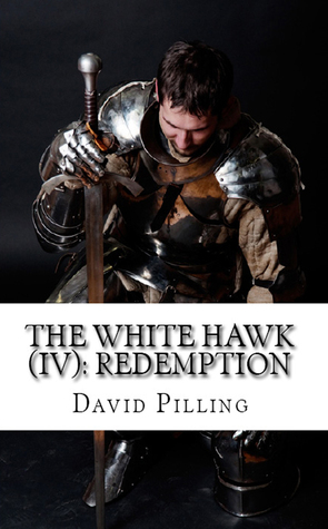 The White Hawk: Redemption (The White Hawk, #4)