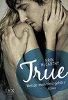 True - Weil dir mein Herz gehört by Erin McCarthy