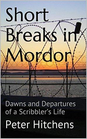 Short Breaks in Mordor: Dawns and Departures of a Scribblers Life (ePUB)