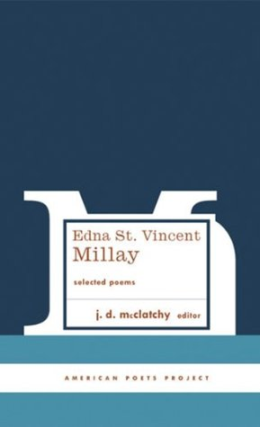 Edna St. Vincent Millay: Selected Poems: (American Poets Project #1) (The Library of America)
