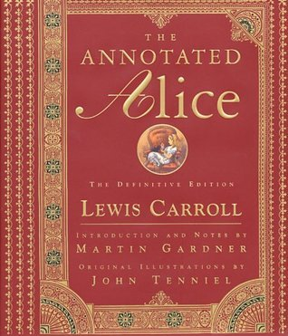 The Annotated Alice: The Definitive Edition (the Annotated Books)