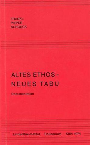 Altes Ethos, Neues Tabu: Colloquium Köln 1974