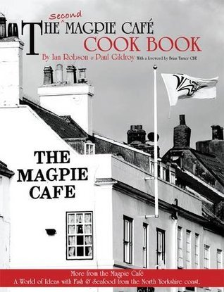 The Second Magpie Cafe Cook Book: More From The Magpie Cafe