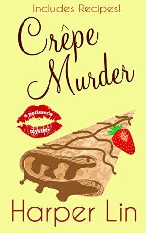 Crêpe Murder (A Patisserie Mystery #4)