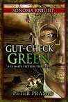 Gut-Check Green (Sonoma Knight #3): A climate fiction thriller