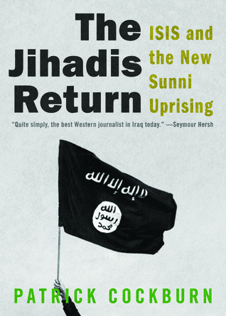 The Jihadis Return: ISIS and the New Sunni Uprising