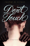 Don't Touch by Rachel M. Wilson