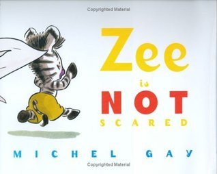 Zee Is Not Scared by Michel Gay