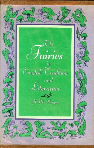 The Fairies in English Tradition and Literature