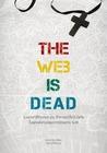 The Web is Dead  รวมกรณีศึกษาและประวัติศาสตร์สื่อนิวมีเดียในยุคหลังทุนนิยมจากนิตยสาร SM