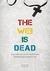 The Web is Dead  รวมกรณีศึก...