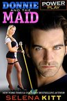 Donnie and the Maid by Selena Kitt