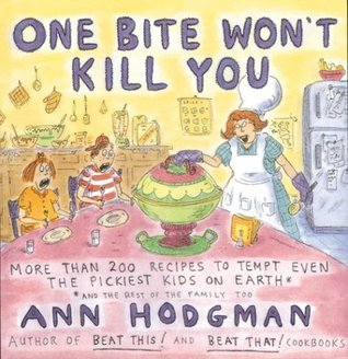 One Bite Won't Kill You by Ann Hodgman