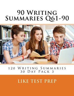 90 Writing Summaries Q61-90: 120 Writing Summaries 30 Day Pack 3